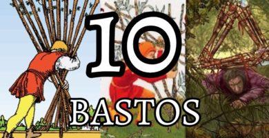 significado de la carta del diez 10 de bastos en el tarot